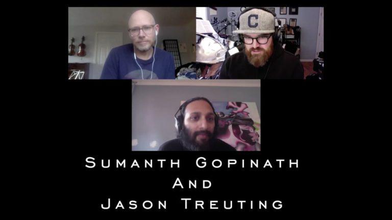 Sumanth Gopinath and Jason Treuting Conversation
